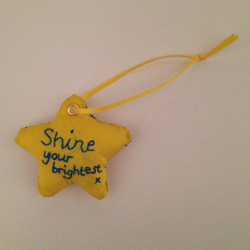 My sister Emma made me this star to encourage me to use my gifts and talents to shine my brightest but not burn out or try and be someone else