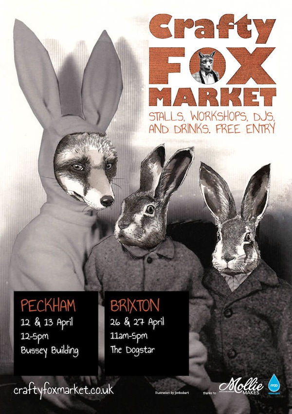 Crafty Fox Spring Markets - Join us on 13th April 2014 12pm-5pm Peckham