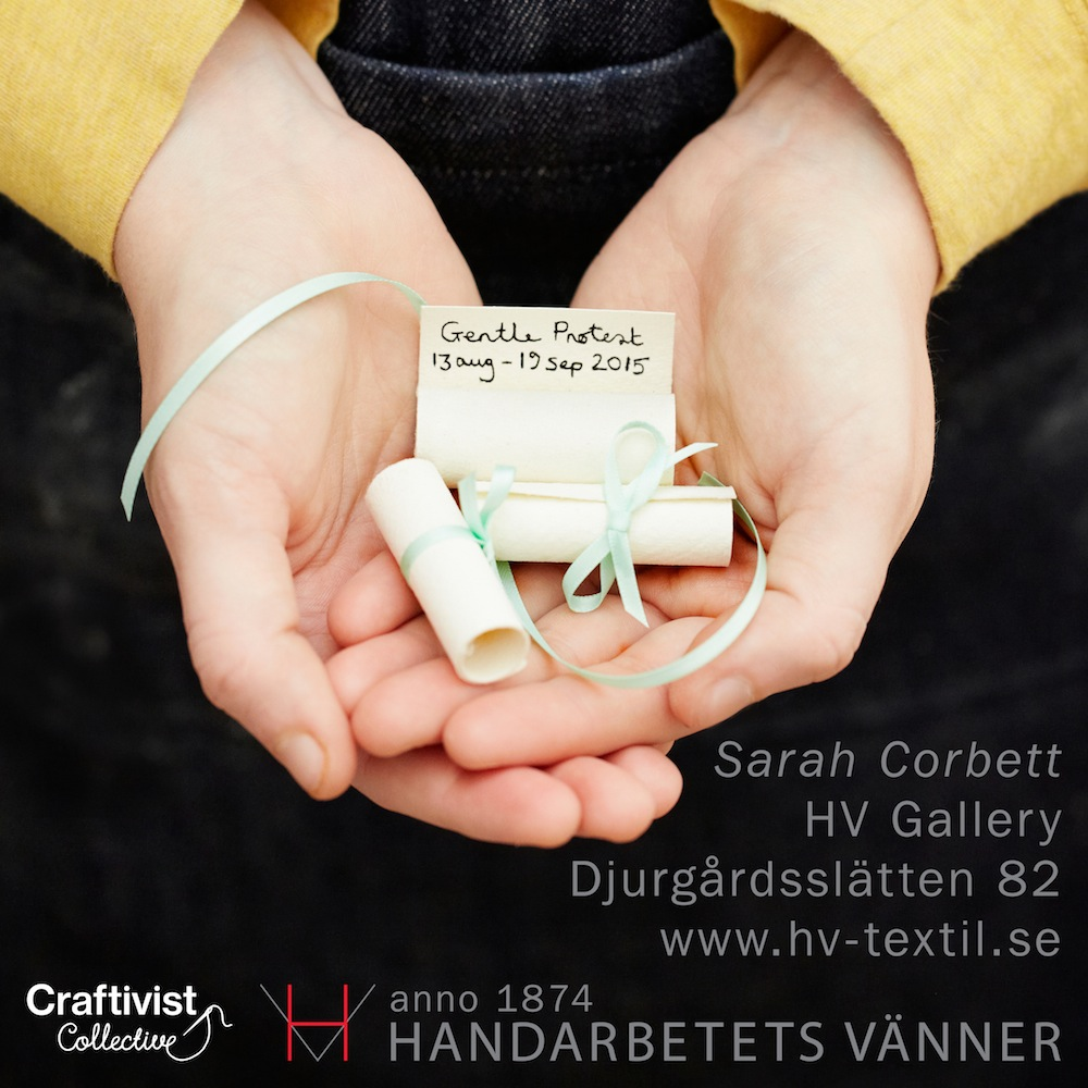 Gentle Protest, Sarah Corbett solo craftivism exhibition. Join me in Stockholm for the exhibition, 'Craftivist Clinic', workshops & more! :)